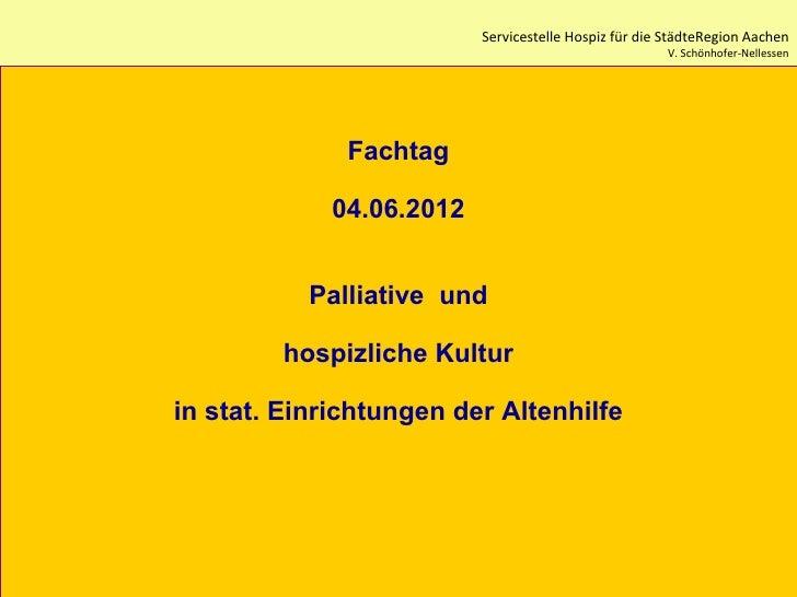 Servicestelle Hospiz für die StädteRegion Aachen                                                       V. Schönhofer-Nelle...