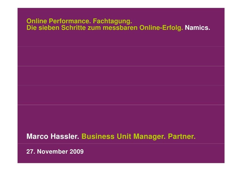 Online Performance. Fachtagung. Die sieben Schritte zum messbaren Online Erfolg Namics                                   O...