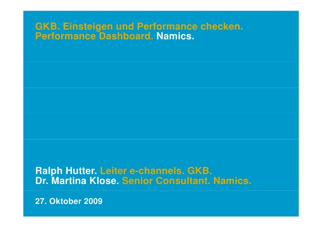 GKB. Einsteigen und Performance checken. Performance Dashboard Namics              Dashboard. Namics.     Ralph Hutter. Le...