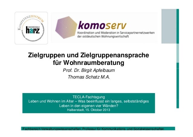 Zielgruppen und Zielgruppenansprache für Wohnraumberatung Prof. Dr. Birgit Apfelbaum Thomas Schatz M.A.  TECLA-Fachtagung ...