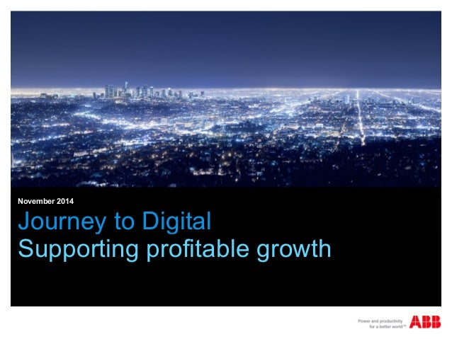 November 2014  Journey to Digital  Supporting profitable growth