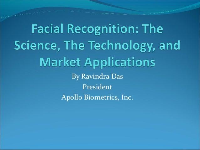 By Ravindra Das President Apollo Biometrics, Inc.