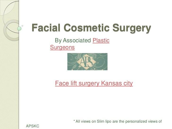 Facial Cosmetic Surgery         By Associated Plastic        Surgeons         Face lift surgery Kansas city               ...