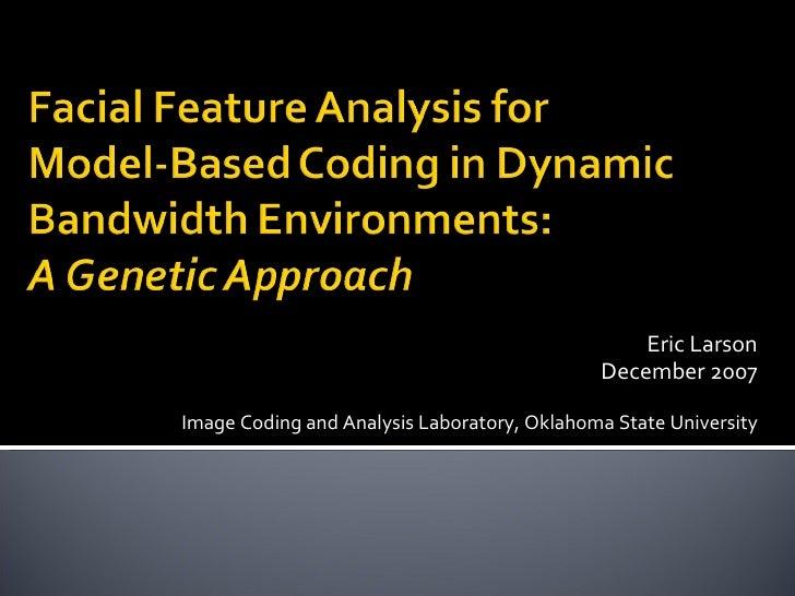 Eric Larson December 2007 Image Coding and Analysis Laboratory, Oklahoma State University