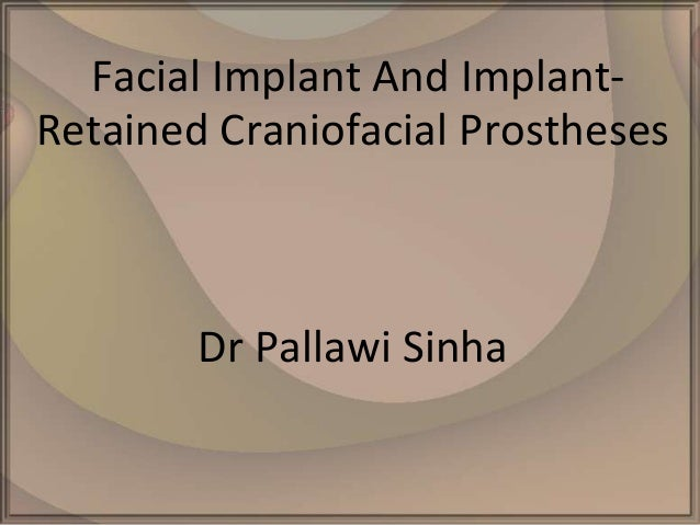 Facial Implant And ImplantRetained Craniofacial Prostheses  Dr Pallawi Sinha