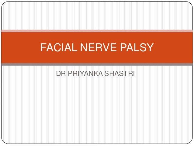 DR PRIYANKA SHASTRI FACIAL NERVE PALSY