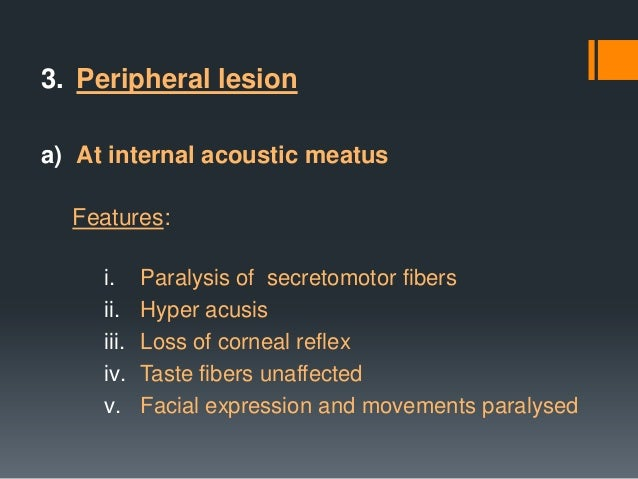 Central facial paralysis  Upper motor neuron lesion Movements of the frontal and upper orbicularis oculi tend to be spared...