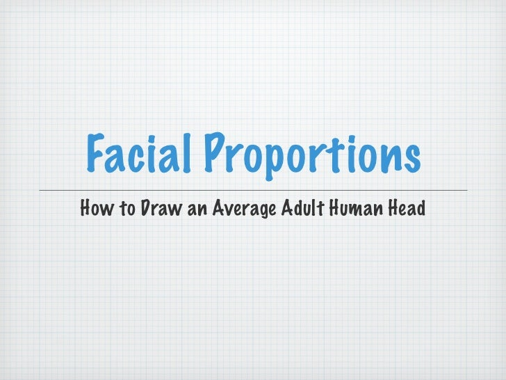 Facial ProportionsHow to Draw an Average Adult Human Head