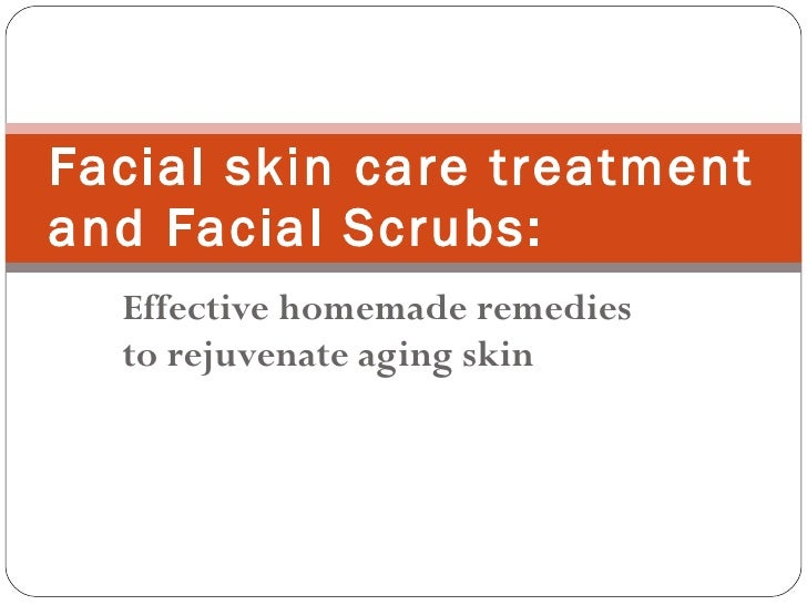 Effective homemade remedies to rejuvenate aging skin  Facial skin care treatment and Facial Scrubs: