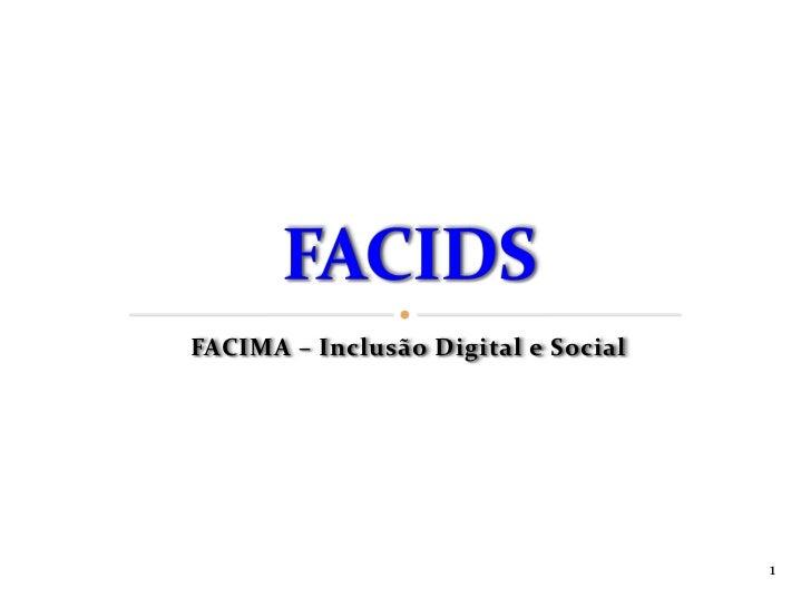 FACIMA – Inclusão Digital e Social                                     1