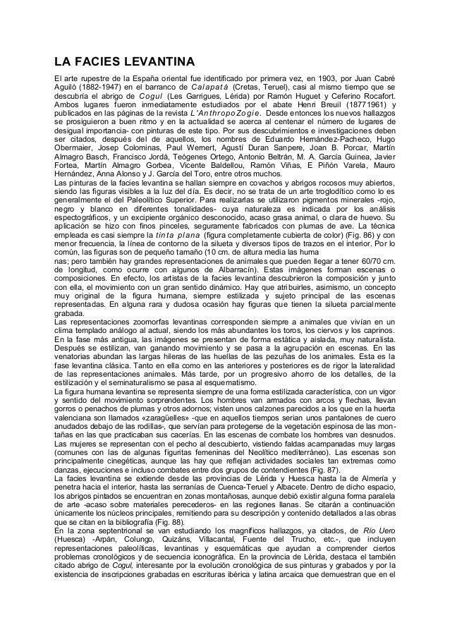 LA FACIES LEVANTINA El arte rupestre de la España oriental fue identificado por primera vez, en 1903, por Juan Cabré Aguil...