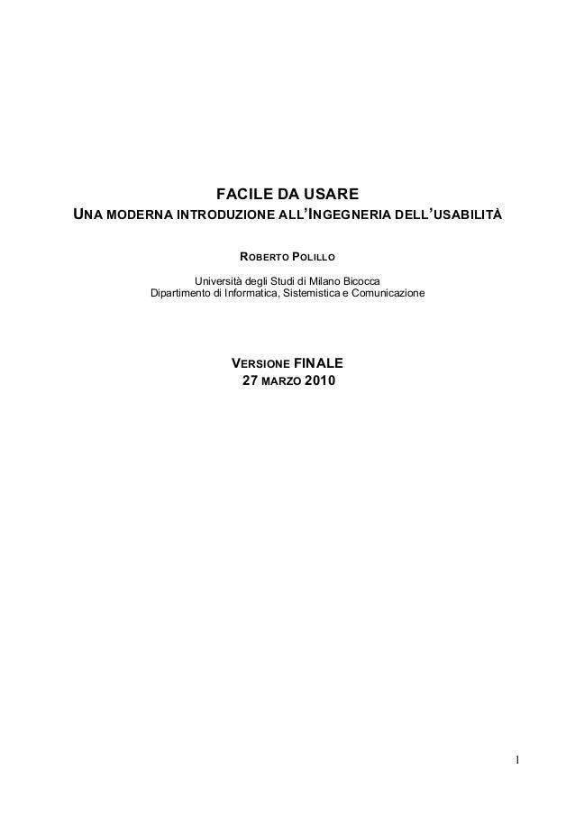 1 FACILE DA USAREUNA MODERNA INTRODUZIONE ALL'INGEGNERIA DELL'USABILITÀROBERTO POLILLOUniversità degli Studi di Milano B...