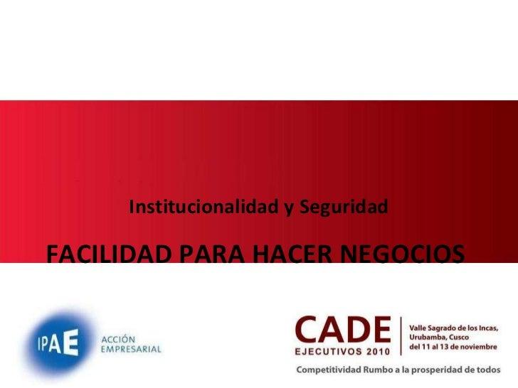 Institucionalidad y Seguridad FACILIDAD PARA HACER NEGOCIOS