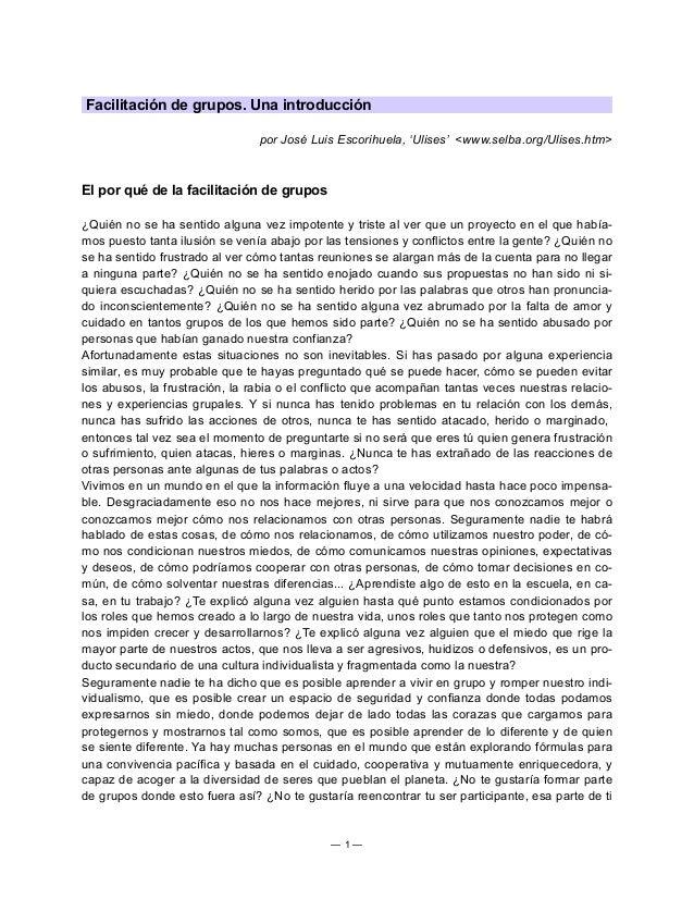 Facilitación de grupos. Una introducción por José Luis Escorihuela, 'Ulises' <www.selba.org/Ulises.htm> El por qué de la f...