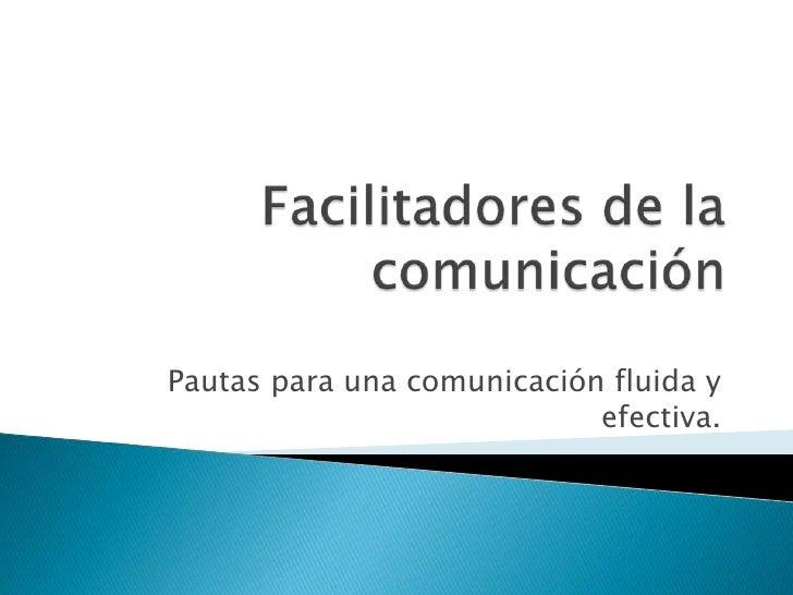 Pautas para una comunicación fluida y                             efectiva.