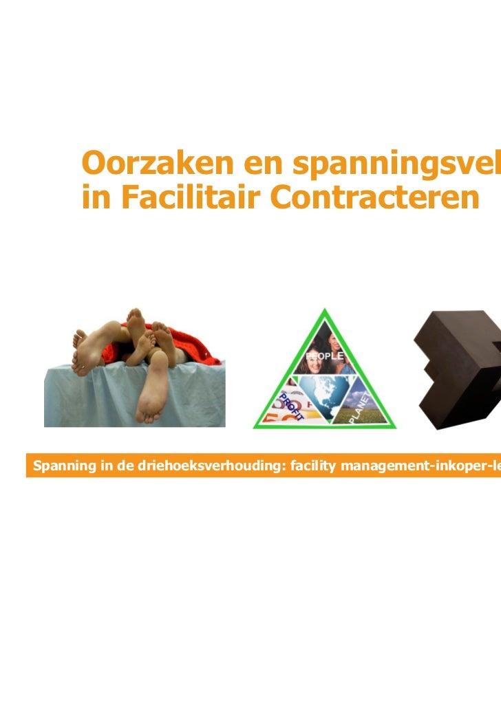 Oorzaken en spanningsvelden      in Facilitair ContracterenSpanning in de driehoeksverhouding: facility management-inkoper...
