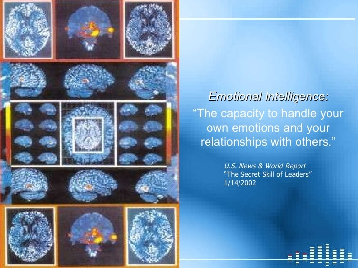 """Emotional Intelligence: """" The capacity to handle your own emotions and your relationships with others."""" U.S. News & World ..."""