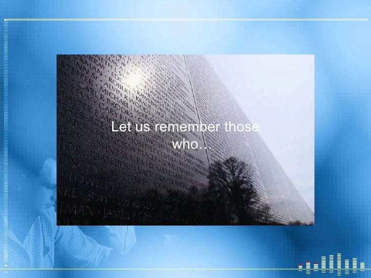 Let us remember those who…