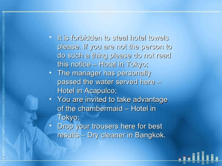 <ul><li>It is forbidden to steal hotel towels please. If you are not the person to do such a thing please do not read this...