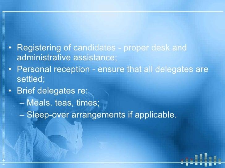 <ul><li>Registering of candidates - proper desk and administrative assistance; </li></ul><ul><li>Personal reception - ensu...
