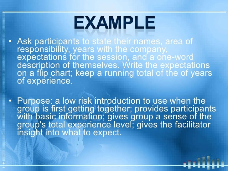 <ul><li>Ask participants to state their names, area of responsibility, years with the company, expectations for the sessio...