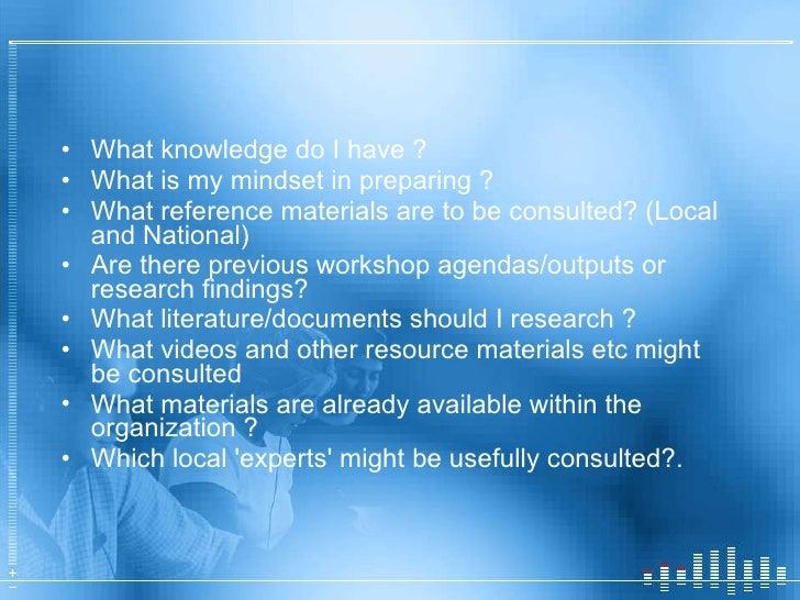 <ul><li>What knowledge do I have ? </li></ul><ul><li>What is my mindset in preparing ? </li></ul><ul><li>What reference ma...