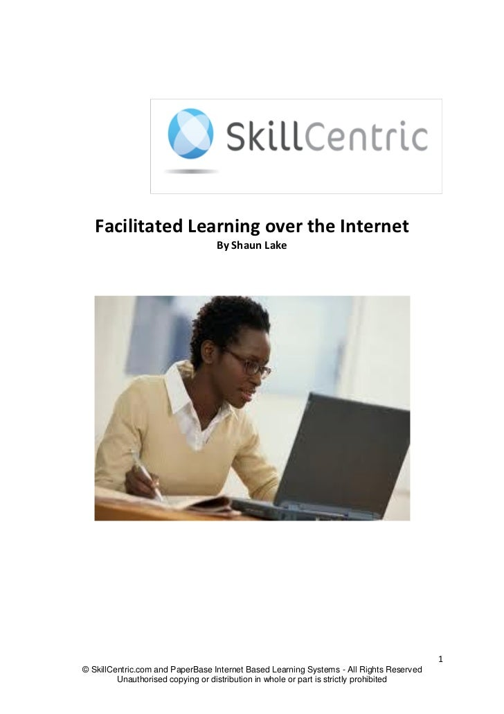 Facilitated Learning over the Internet                                  By Shaun Lake                                     ...