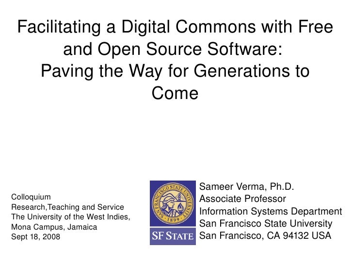 Facilitating a Digital Commons with Free          and Open Source Software:     Paving the Way for Generations to         ...
