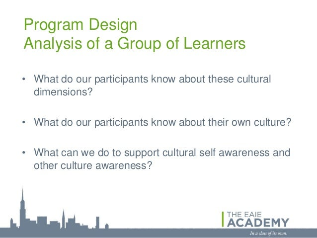 Program DesignAnalysis of a Group of Learners• What do our participants know about these cultural  dimensions?• What do ou...
