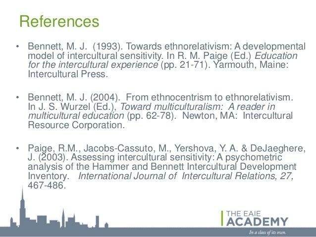 References• Bennett, M. J. (1993). Towards ethnorelativism: A developmental  model of intercultural sensitivity. In R. M. ...