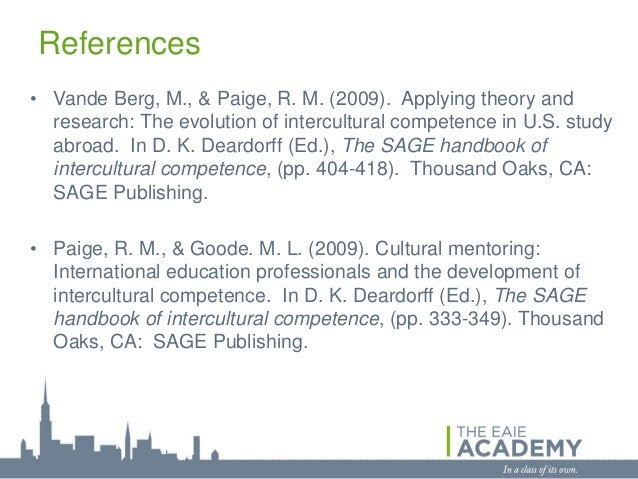 References• Vande Berg, M., & Paige, R. M. (2009). Applying theory and  research: The evolution of intercultural competenc...