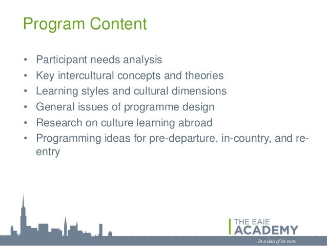 Program Content•   Participant needs analysis•   Key intercultural concepts and theories•   Learning styles and cultural d...