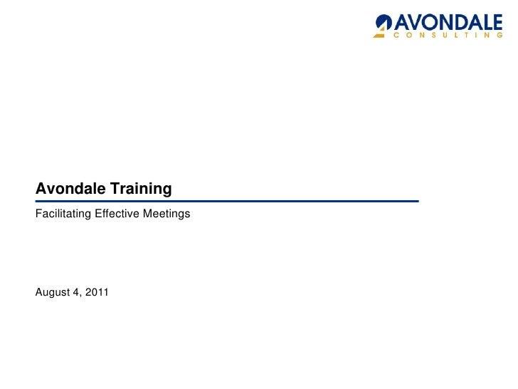 Avondale TrainingFacilitating Effective MeetingsAugust 4, 2011