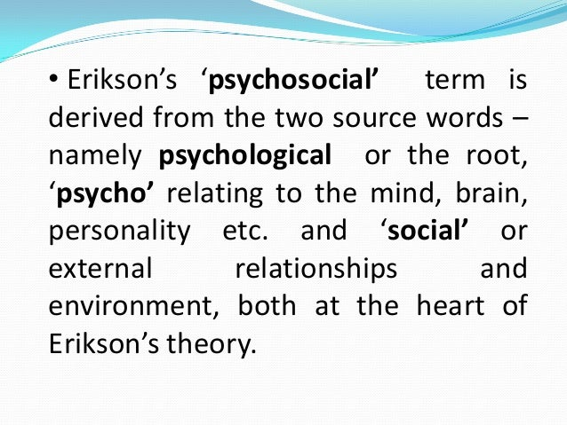eriksons theory of psychosocial development Start studying erikson's theory of psychosocial development learn vocabulary, terms, and more with flashcards, games, and other study tools.