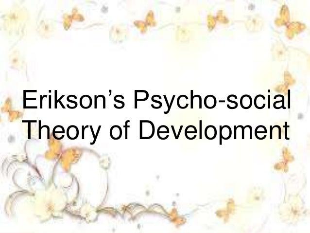 Erikson's Psycho-social Theory of Development