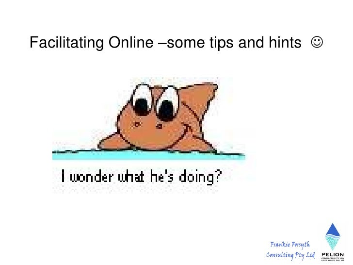 Facilitating Online –some tips and hints 