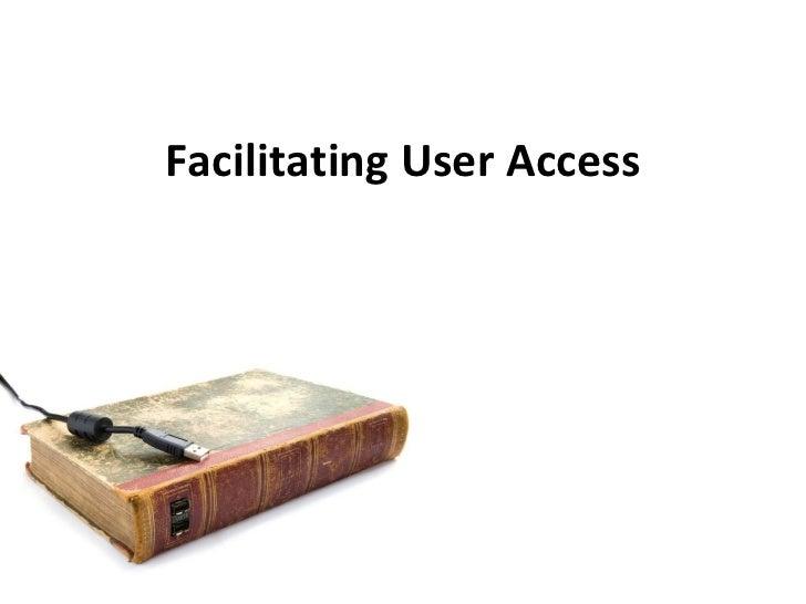 Facilitating User Access
