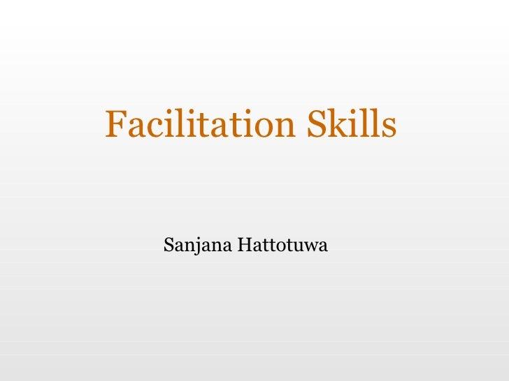 Facilitation Skills Sanjana Hattotuwa