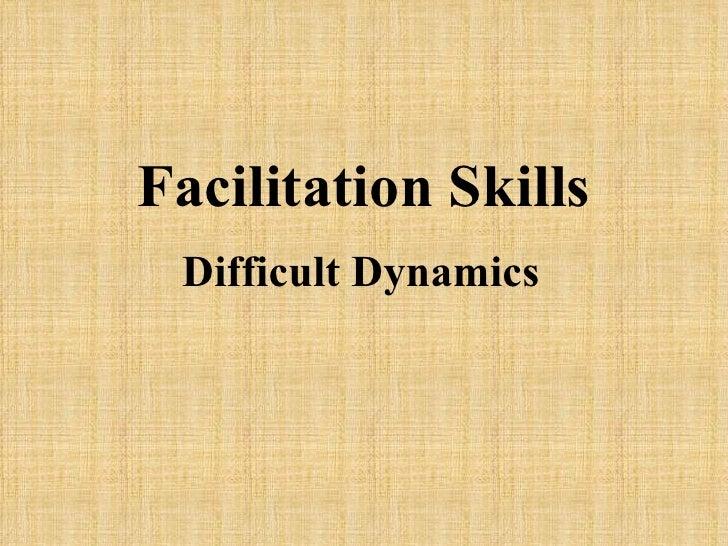 Facilitation Skills Difficult Dynamics