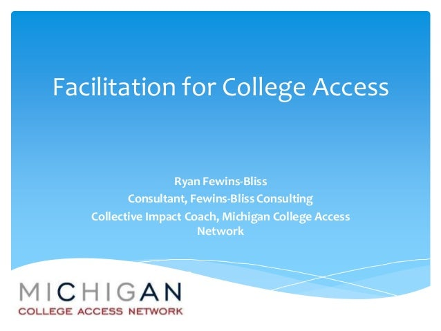 Facilitation for College Access                  Ryan Fewins-Bliss          Consultant, Fewins-Bliss Consulting   Collecti...