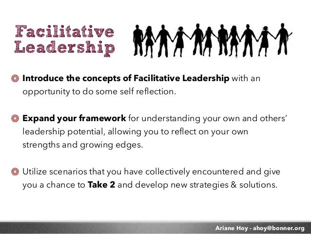 """!""""#$%$&""""&$'( )(""""*(+,-$. Introduce the concepts of Facilitative Leadership with an opportunity to do some self reflection. ..."""