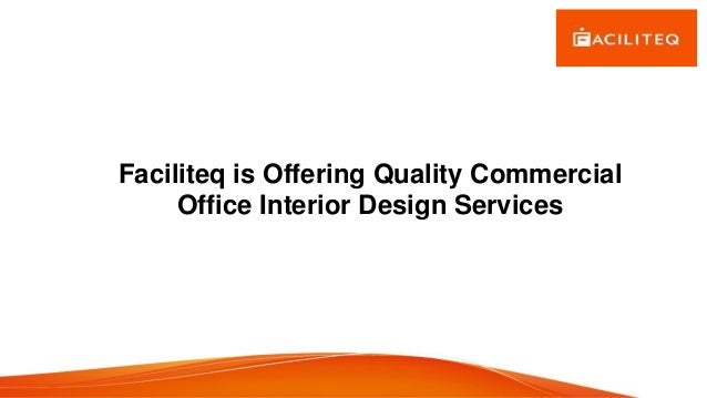 Faciliteq is offering quality commercial office interior for Commercial interior design services