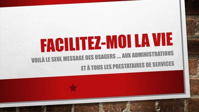 LE CAUCHEMAR DES USAGERS DES GUICHETS « UNIQUES » … MULTIPLES !! CHAQUE ADMINISTRATION A LE SIEN