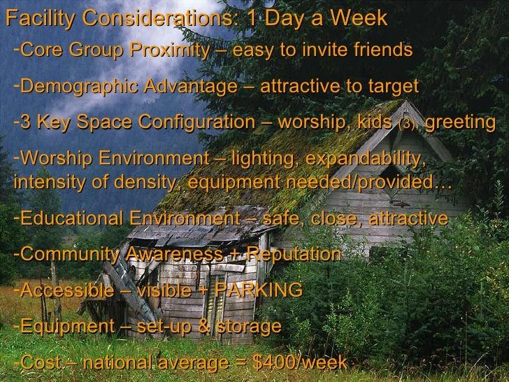Facility Considerations: 1 Day a Week <ul><li>Core Group Proximity – easy to invite friends </li></ul><ul><li>Demographic ...