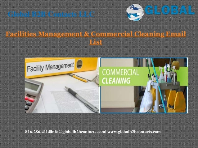 Facilities Management & Commercial Cleaning Email List Global B2B Contacts LLC 816-286-4114|info@globalb2bcontacts.com| ww...