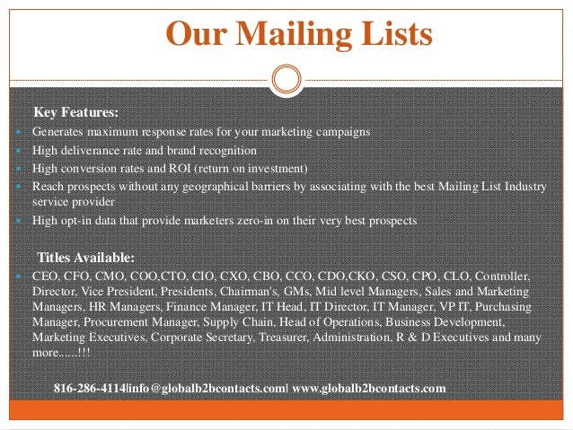 Our Mailing Lists Key Features:  Generates maximum response rates for your marketing campaigns  High deliverance rate an...