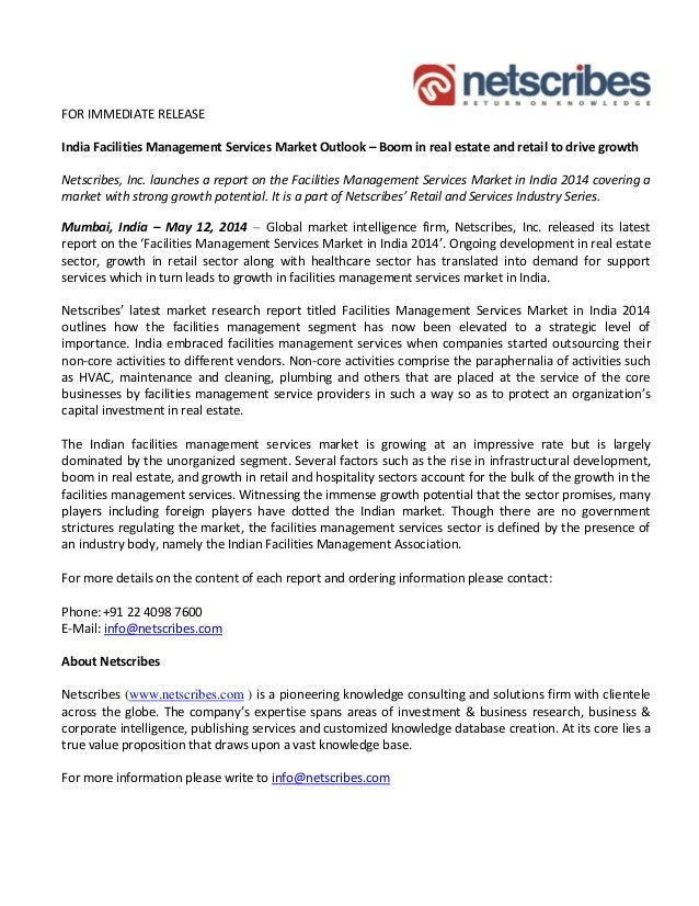 FOR IMMEDIATE RELEASE India Facilities Management Services Market Outlook – Boom in real estate and retail to drive growth...