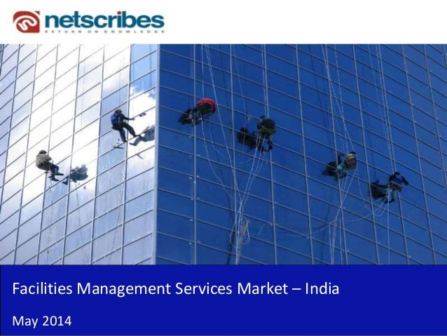 Insert Cover Image using Slide Master View Do not distort Facilities Management Services Market – India May 2014