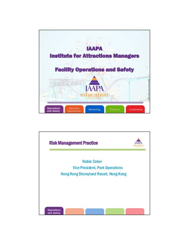 Facility Operations and SafetyInstitute for Attractions ManagersIAAPAOperationsand SafetyMarketing LeadershipFinanceRevenu...