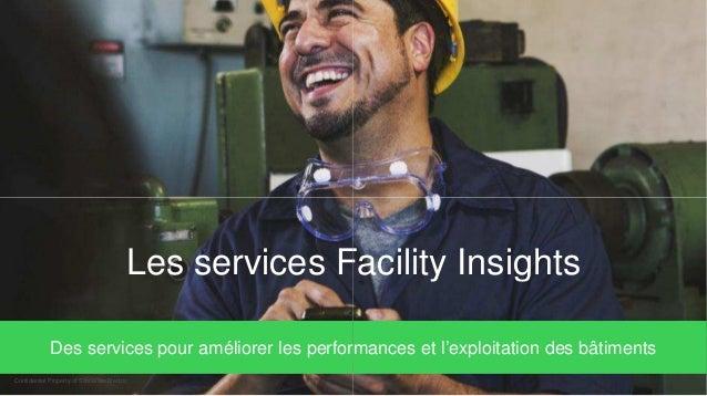 Confidential Property of Schneider Electric Les services Facility Insights Des services pour améliorer les performances et...